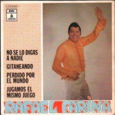 Discos de vinilo: RAFAEL FARINA - NO SE LO DIGAS A NADIE, GITANEANDO.../ EP EMI DE 1970 / BUEN ESTADO RF-4935. Lote 278795348