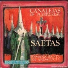Discos de vinilo: CANALEJAS DE PUERTO REAL - SAETAS - SEMANA SANTA EN ANDALUCIA / EP BELTER / BUEN ESTADO RF-4937. Lote 278795538