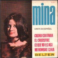 Discos de vinilo: MINA - CANTA EN ESPAÑOL - CIUDAD SOLITARIA, EL CROSSFIRE.../ EP BELTER / BUEN ESTADO RF-4950. Lote 278799858