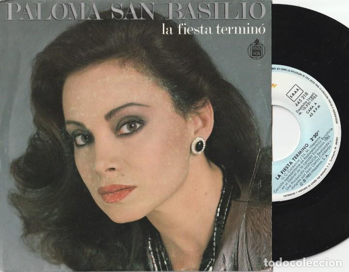PALOMA SAN BASILIO - LA FIESTA TERMINO (SINGLE HISPAVOX 1985) EUROVISION · VINILO EN MUY BUEN ESTADO (Música - Discos - Singles Vinilo - Solistas Españoles de los 70 a la actualidad)