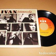 Discos de vinilo: IVAN - FOTONOVELA - SINGLE - 1984. Lote 278836198