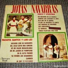 Discos de vinilo: JOTAS NAVARRAS. FAICO Y JOSEFINA. PAQUITA SANTOS Y LUIS LES.. Lote 278917033