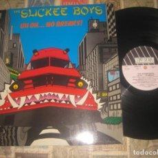 Discos de vinilo: THE SLICKEE BOYS - UH OH...NO BREAKS! -( NEW ROSE - 1985) - -OG FRANCIA SIN SEÑALES DE USO. Lote 278933148