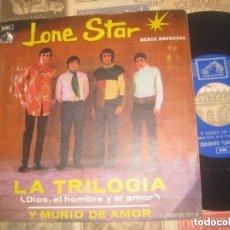 Discos de vinilo: LONE STAR, SG, LA TRILOGIA (LA VOZ DE SU AMO 1969) OG ESPAÑA LEA DESCRIPCION. Lote 278935483