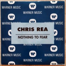 Discos de vinilo: CHRIS REA - NOTHING TO FEAR SINGLE. Lote 278940513