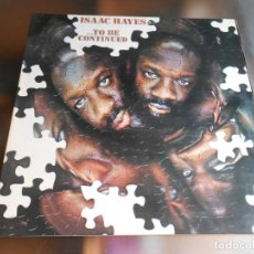 Discos de vinilo: ISAAC HAYES - ... TO BE CONTINUED -, LP, MONOLOGO: IKE´S RAP I OUR DAY WILL COME + 3, AÑO 1970. Lote 278944483