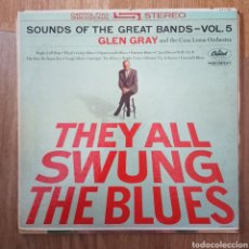 Discos de vinilo: GLEN GRAY AND THE CASA LOMA ORCHESTRA - THEY ALL SWUNG THE BLUES (CAPITOL, US). Lote 278949498