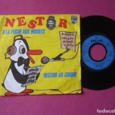 Discos de vinilo: NESTOR A LA PECHE AUX MOULES SINGLE FRANCES RARO. Lote 278953658