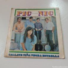 Discos de vinilo: PIC NIC - CALLATE NIÑA, NEGRA ESTRELLA 1967 HISPAVOX. Lote 278966468