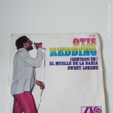 Discos de vinilo: OTIS REDDING EL MUELLE DE LA BAHIA THE DOCK OF THE BAY / SWEET LORENE ( 1967 ATLANTIC HISPAVOX SP ). Lote 278971233