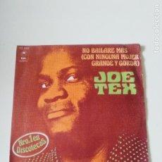 Discos de vinilo: JOE TEX NO BAILARE MAS CON NINGUNA MUJER GRANDE Y GORDA ( 1977 EPIC ESPAÑA ) AINT GONNA BUMP NO MORE. Lote 278977948