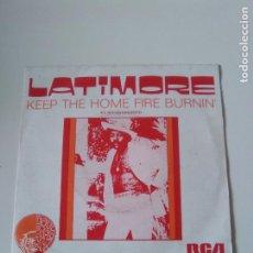 Discos de vinilo: LATIMORE KEEP THE HOME FIRE BURNIN / THAT'S HOW IT IS ( 1975 RCA ESPAÑA ). Lote 278978283