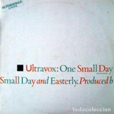 Discos de vinilo: ULTRAVOX, ONE SMALL DAY, MAXI-SINGLE SPAIN 1984. Lote 279323243