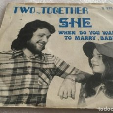 Discos de vinilo: SINGLE TWO TOGETHER - SHE - WHEN DO YOU WANT TO MARRY BABY ? - MONOPOLE SABAM S335 -PEDIDO MINIMO 7€. Lote 279328498