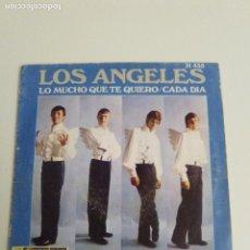 Discos de vinilo: LOS ANGELES LO MUCHO QUE TE QUIERO / CADA DIA ( 1969 HISPAVOX ESPAÑA ). Lote 279361673