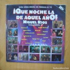Discos de vinilo: MIGUEL RIOS - QUE NOCHE LA DE AQUEL AÑO VOLUMEN II - 2 LP. Lote 279363353