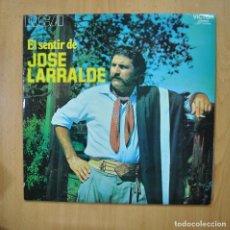 Discos de vinilo: JOSE LARRALDE - EL SENTIR DE JOSE LARRALDE - LP. Lote 279364983