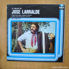 Discos de vinilo: JOSE LARRALDE - LO MEJOR DE JOSE LARRALDE - LP. Lote 279365368