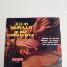 Discos de vinilo: JULIO MURILLO Y SU ORQUESTA LLEGA LA NOCHE + 3 ( 1967 VERGARA ESPAÑA ). Lote 279369153