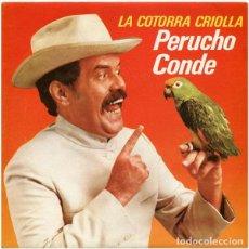 Discos de vinilo: PERUCHO CONDE – LA COTORRA CRIOLLA. Lote 279370793