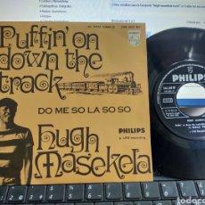 Discos de vinilo: HUGH MASEKELA SINGLE PUFFIN' ON DOWN THE TRACK ESPAÑA 1968 EN PERFECTO ESTADO. Lote 279372318