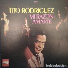 Discos de vinilo: TITO RODRIGUEZ – MI RAZON: AMARTE, VINILO, LP.. Lote 279382588