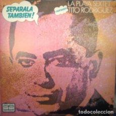 Discos de vinilo: LA PLAYA SEXTET CANTANDO TITO RODRIGUEZ – TITO DICE... SEPARALA TAMBIEN!, VINILO, LP.. Lote 279382813