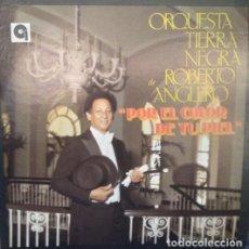 Discos de vinilo: ORQUESTA TIERRA NEGRA, VINILO. DE ROBERTO ANGLERO – POR EL COLOR DE TU PIEL, VINILO, LP.. Lote 279383603