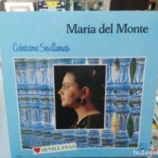 Discos de vinilo: MARÍA DEL MONTE - CÁNTAME SEVILLANAS - LP. SELLO HORUS 1988. Lote 279404763