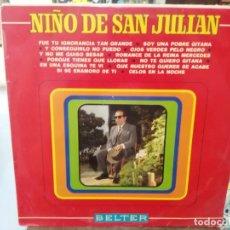 Discos de vinilo: NIÑO DE SAN JULIAN - FUE TU IGNORANCIA TAN GRANDE, SOY UNA POBRE GITANA, ... - LP. SELLO BELTER 1970. Lote 279405078
