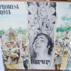 Discos de vinilo: TURRONERO - PROMESA ROTA - LP. SELLO BELTER 1982. Lote 279406188