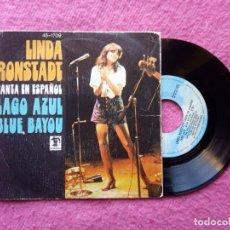 Discos de vinilo: SINGLE LINDA RONSTADT - LAGO AZUL - 45-1709 - SINGLE SPAIN PRESS (VG++/VG++). Lote 279424683