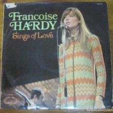 Discos de vinilo: FRANÇOISE HARDY SINGS OF LOVE. Lote 279427793