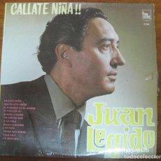 Discos de vinilo: JUAN LEGIDO CÁLLATE, NIÑA. Lote 279431368