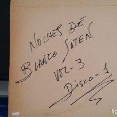 """Discos de vinilo: *NOCHES DE BLANCO SATÉN 3 """"AHORA EN ESPAÑOL"""" SOLO DISCO Nº1 - LP AÑO 1993 - VER FOTOS Y DESCRIPCIÓN. Lote 279434893"""