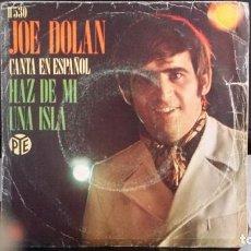 Discos de vinilo: *JOE DOLAN - HAZ DE MI UNA ISLA (EN ESPAÑOL) / TERESA (EN INGLÉS) - SG AÑO 1969 - LEER DESCRIPCIÓN. Lote 279446558