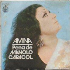 Discos de vinilo: AMINA - PENA DE MANOLO CARACOL / SINGLE HISPAVOX DE 1973 / BUEN ESTADO RF-4961. Lote 279451458