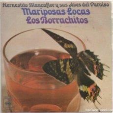 Discos de vinilo: HERNESTITO BLANCAFLOR Y SUS AVES DEL PARAISO - MARIPOSAS LOCAS.../ SINGLE 1976 RF-4975. Lote 279457113