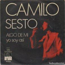 Discos de vinilo: CAMILO SESTO - ALGO DE MI , YO SOY ASI / SINGLE ARIOLA 1972 / BUEN ESTADO RF-4976. Lote 279457183