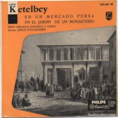 Discos de vinilo: ALBERT KETELBEY - EN UN MERCADO PERSA, EN EL JARDIN DE UN MONASTERIO / SINGLE 1958 RF-4980. Lote 279457653