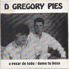 Discos de vinilo: D GREGORY PIES - A PESAR DE TODO // DAME TU BESO / SINGLE DE 1990 / BUEN ESTADO RF-4981. Lote 279457818