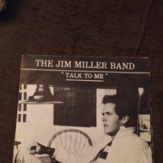 Discos de vinilo: SINGLE DE JIM MILLER BAND. TALK TO ME. EDICIÓN DE 1981 RARA. Lote 279460633