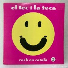 Discos de vinilo: LP - VINILO EL TEC I LA TECA - ROCK EN CATALÀ 3 + ENCARTE - BARCELONA - AÑO 1991. Lote 279464523