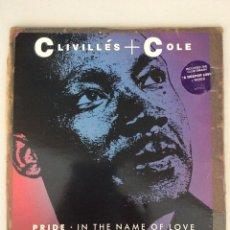 Discos de vinilo: CLIVILLÉS + COLE. PRIDE. IN THE NAME OF LOVE. Lote 279518918