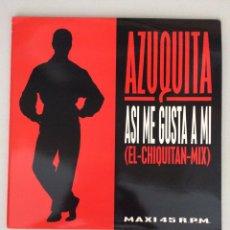 Discos de vinilo: AZUQUITA. ASÍ ME GUSTA A MI. (EL-CHIQUITÍN-MIX). Lote 279519668