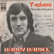 Discos de vinilo: DANNY DANIEL - Y VOLVERE (SINGLE EMI-ODEON 1971) CON DEDICATORIA FIRMADA POR DANNY DANIEL. Lote 279525313