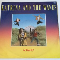 Discos de vinilo: KATRINA AND THE WAVES - IS THAT IT? (EXTENDED VERSION) - 1986. Lote 279551928