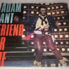 Discos de vinilo: SINGLE ADAM ANT - FRIEND OF FOE - JUANITO THE BANDIDO - CBS A2736 - PEDIDO MINIMO 7€. Lote 279552583