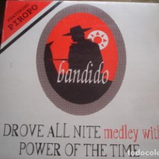 Discos de vinilo: BANDIDO FEATURING PIROPO I DROVE ALL NITE MEDLEY WITH POWER OF THE TIME. Lote 280123048