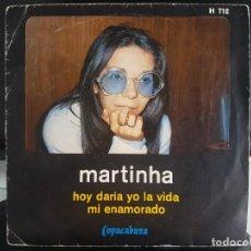 Discos de vinil: **MARTINHA - HOY DARÍA YO LA VIDA / MI ENAMORADO - SG AÑO 1971 - LEER DESCRIPCIÓN. Lote 280276873